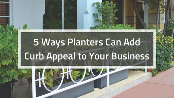 5 Ways Planters Can Add Curb Appeal to Your Business (1)
