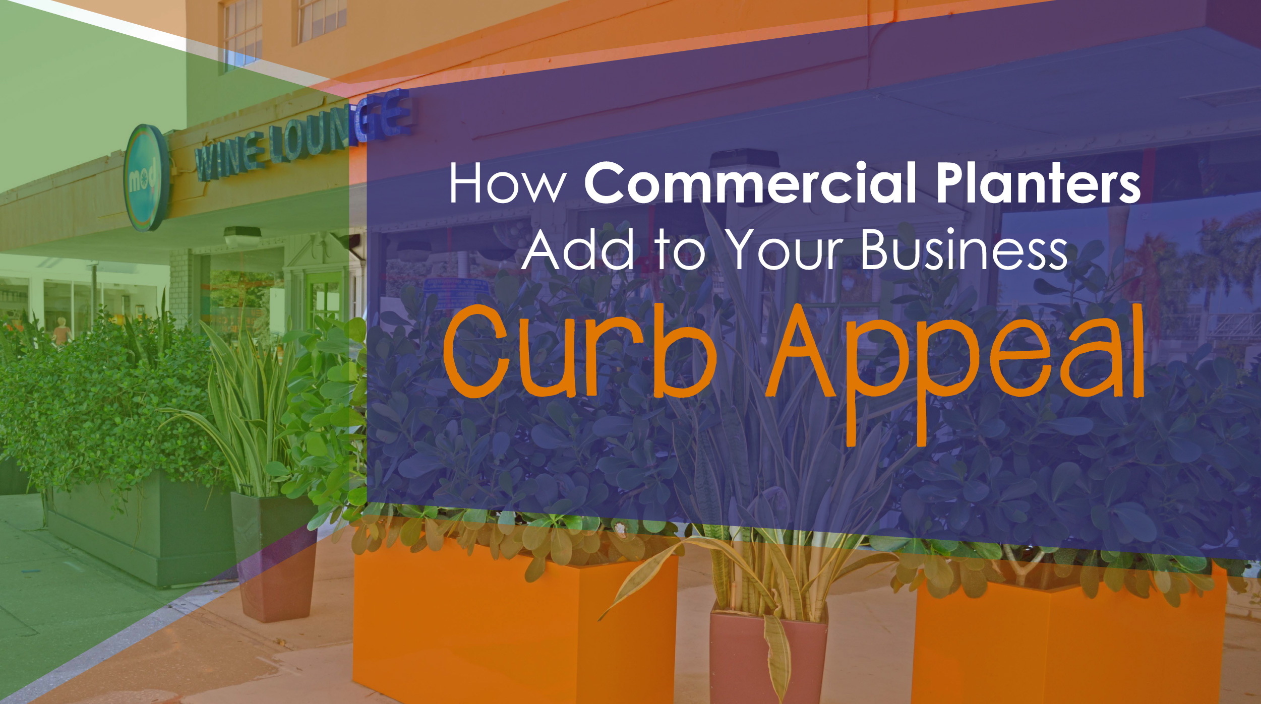 Commercial Planters Add to Your Business Curb Appeal