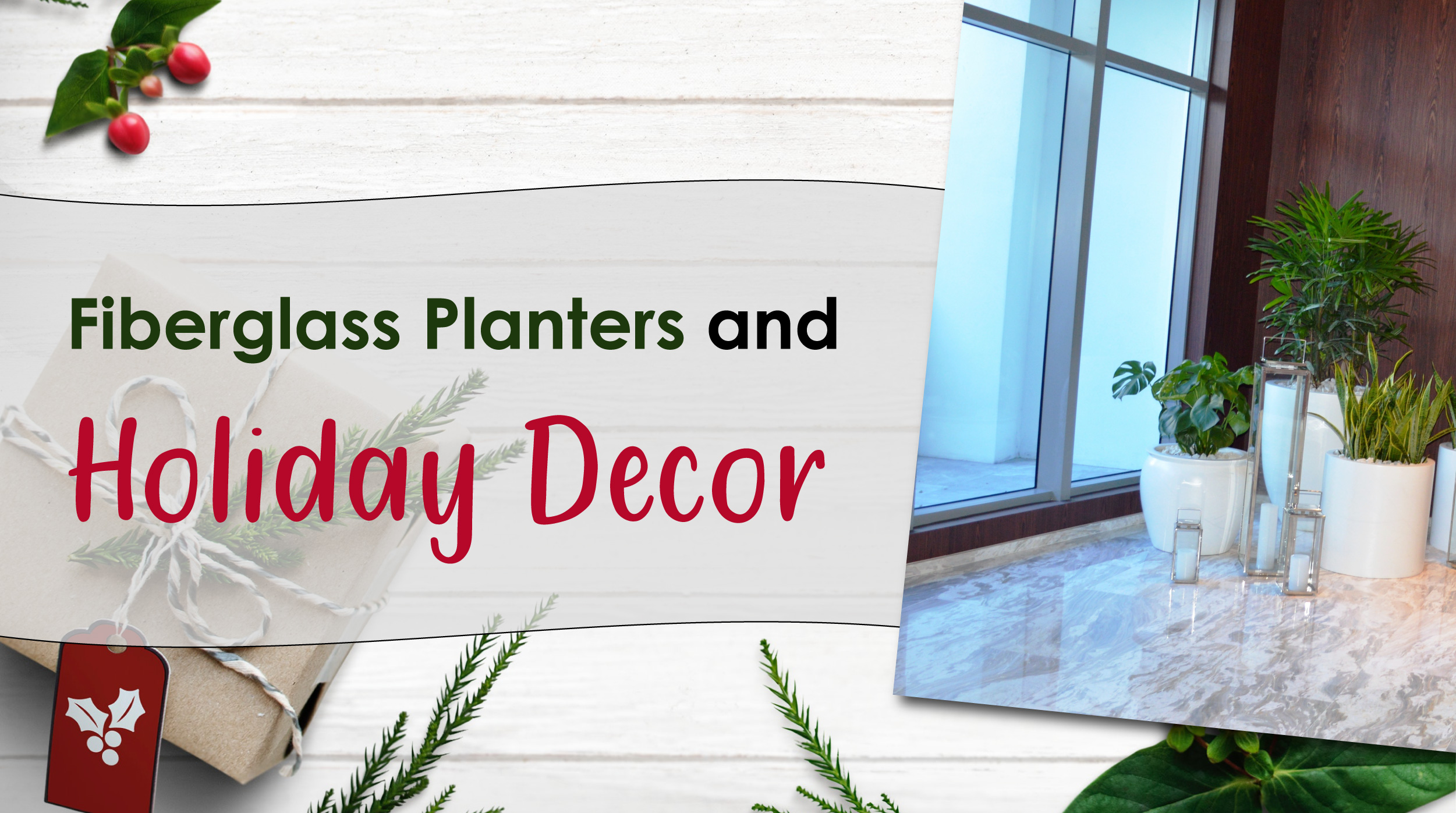 Fiberglass Planters and Holiday Decor