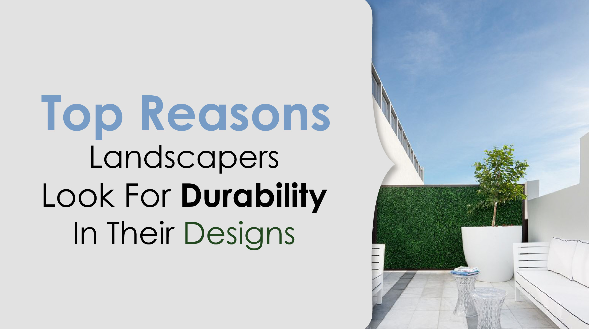 Landscapers Looks for Durability in Their Designs