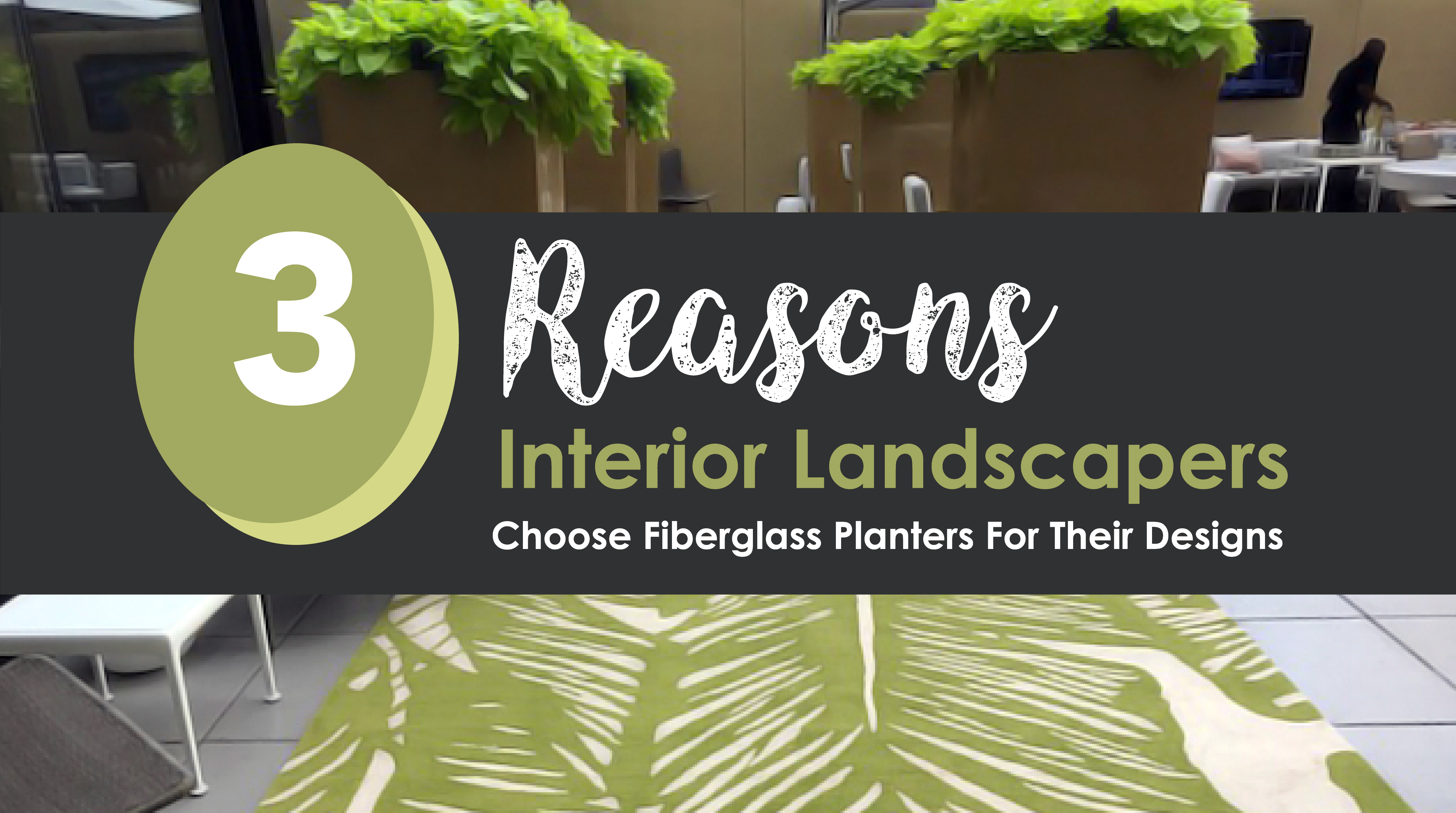 Interior Landscaping with Fiberglass Planters